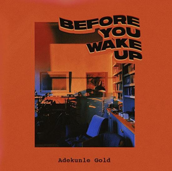 Music:Adekunle Gold – Before You Wake Up