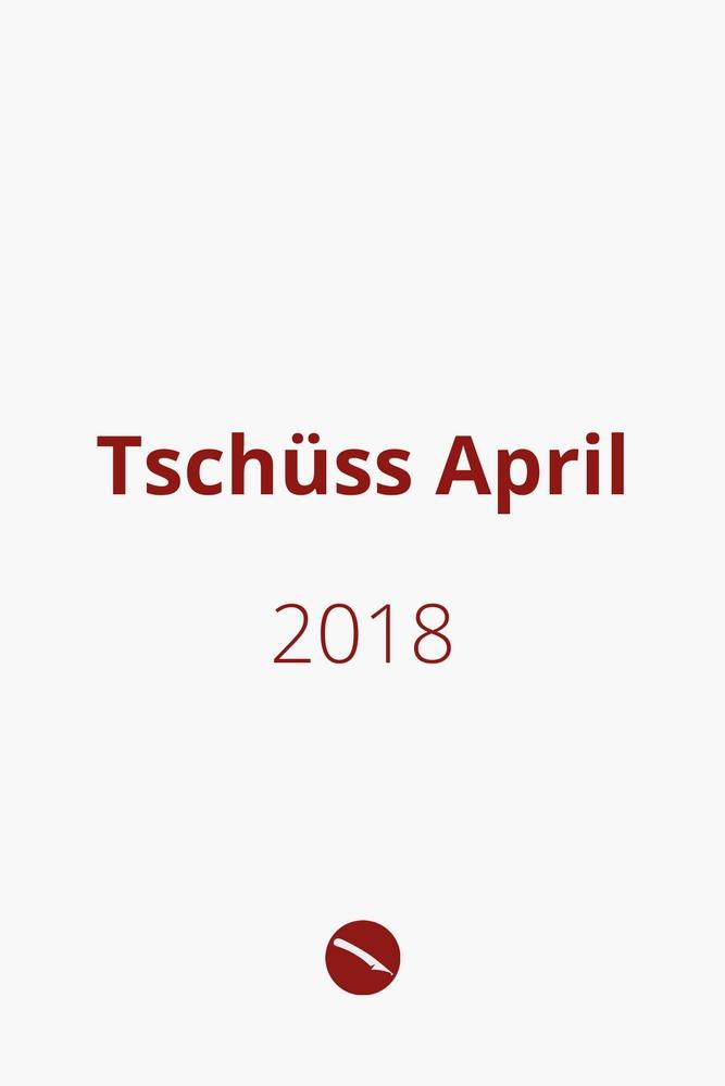 Monatsrückblick April 2018 | Arthurs Tochter kocht. Der Blog für Food, Wine, Travel & Love von Astrid Paul