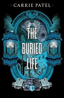Interview with Carrie Patel, author of The Buried Life - March 11, 2015