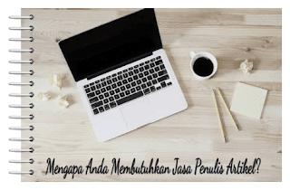 Alasan Mengapa Anda Membutuhkan Jasa Penulis Artikel