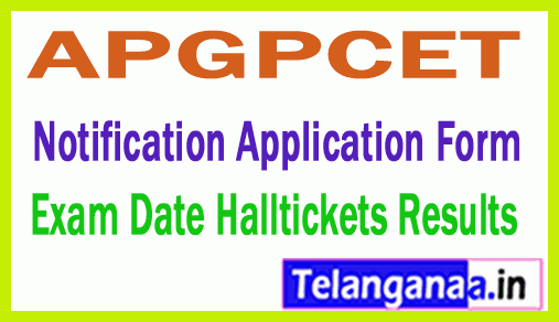 APGPCET Notification Application Form Exam Date Halltickets Results