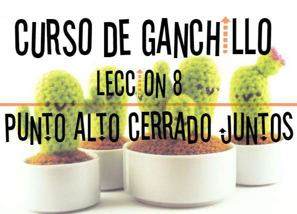 Curso de Ganchillo-Leccion 8