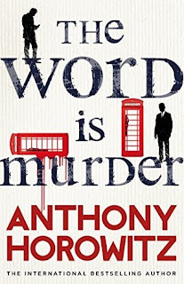 The Word is Murder by Anthony Horowitz - Reading, Writing, Booking