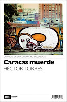 http://mariana-is-reading.blogspot.com/2015/09/caracas-muerde-hector-torres-libro.html