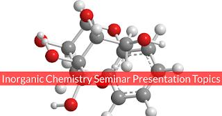 Inorganic Chemistry Presentation Topics