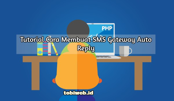 Tutorial Cara Membuat SMS Gateway Auto Reply Terbaru