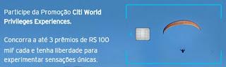 Promoção Cartão Citi 2016 World Privileges Experiences
