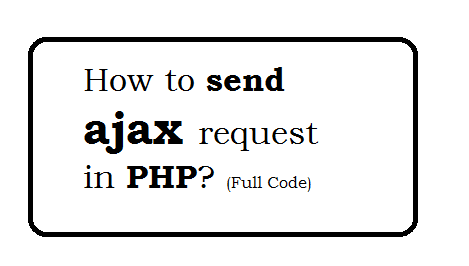 How to send ajax request in PHP?
