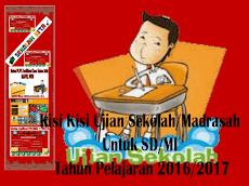 Kisi Kisi Ujian Sekolah/Madrasah Untuk SD/MI Tahun Pelajaran 2016/2017