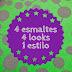 4 ESMALTES 4 LOOKS 1ESTILO