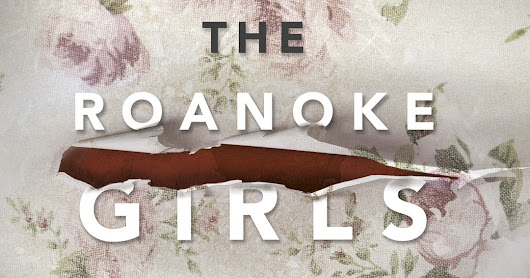 Review: The Roanoke Girls by Amy Engel - Old house, small town, disturbing secret