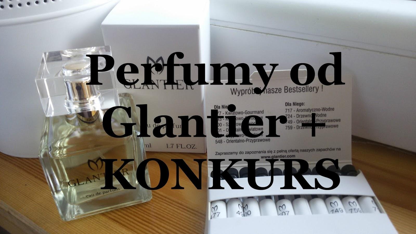 Perfumy Glantier + konkurs