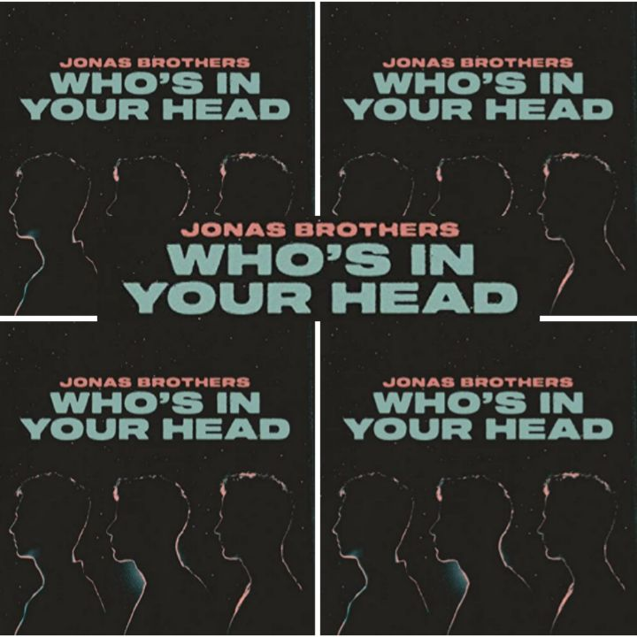 Jonas Brothers' Song: WHO'S IN YOUR HEAD - Chorus: I wanna know who's in your head Stealin' your heart while I'm still bleedin'.. Streaming - MP3 Download