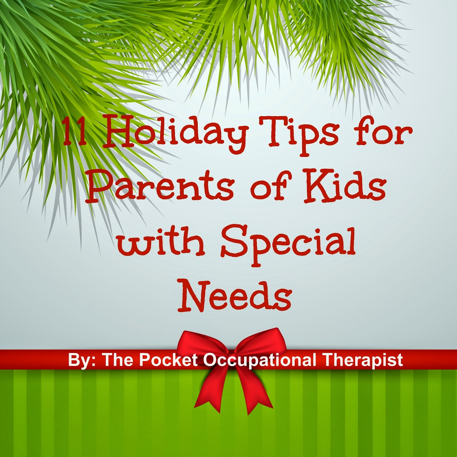 http://thepocketot.blogspot.com/2014/11/11-holiday-tips-for-parents-of-kids.html