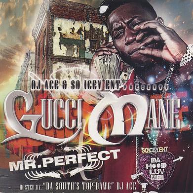 Gucci Mane - Mr  Perfect (Mixtape) (2008)