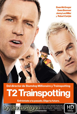 T2: Trainspotting [1080p] [Latino-Ingles] [MEGA]