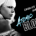 Daftar Kumpulan Lagu Soundtrack Film Atomic Blonde (2017)