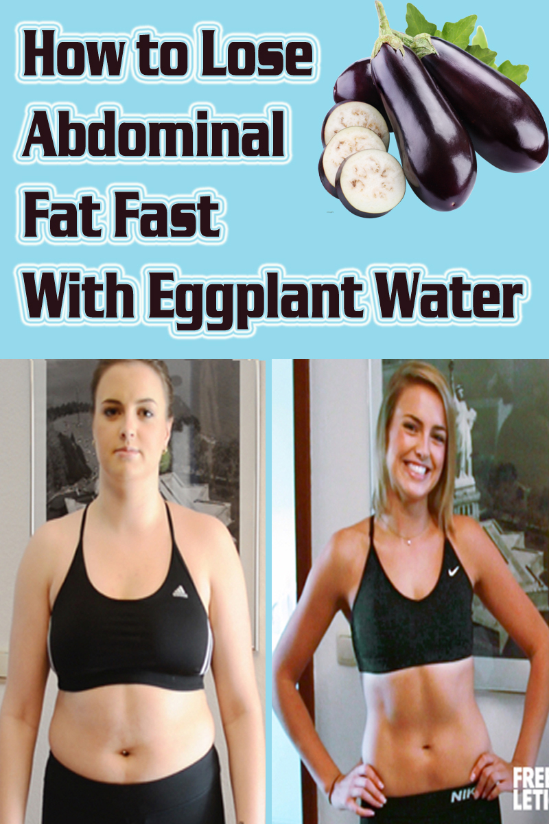 How to Lose Abdominal Fat Fast With Eggplant Water