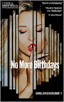 No More Birthdays by LIzza Pelzer