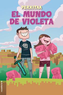 EL MUNDO DE VIOLETA. Perxitaa (Roca - 2017) LITERATURA INFANTIL Y JUVENIL | Youtuber PORTADA LIBRO