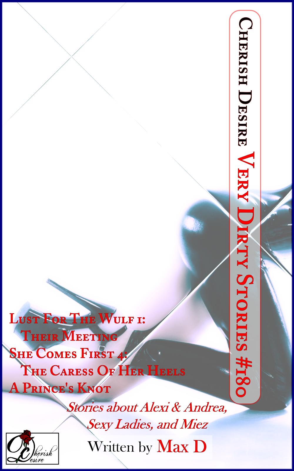 Cherish Desire: Very Dirty Stories #180, Max D, erotica