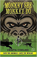 Books: Monkey See, Monkey Do by Venita Coelho (Age: 8+ years)