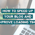 How To Increase Loading Speed To Blogger Blog