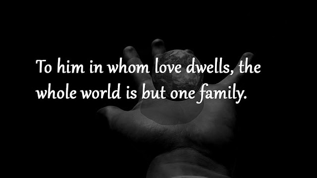 To him in whom love dwells Gautama Buddha quotes