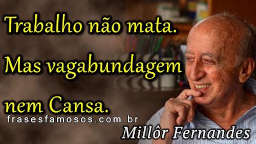 frases sobre trabalho - Millôr Fernandes