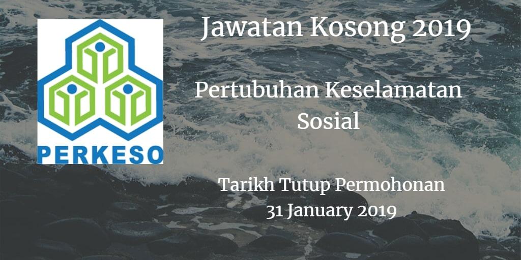 Jawatan Kosong PERKESO 31 January 2019