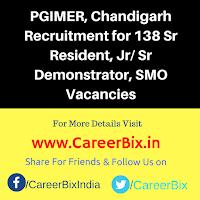 PGIMER, Chandigarh Recruitment for 138 Sr Resident, Jr/ Sr Demonstrator, SMO Vacancies