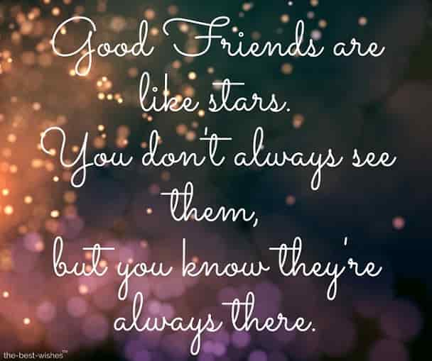 good morning friends quotes good friends are like stars you dont always see them but you know theyre always there