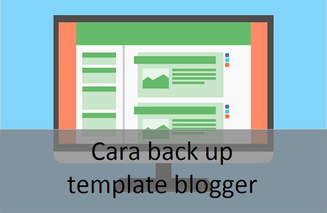 Cara back up template blogger
