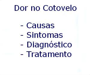 Dor no cotovelo causas sintomas diagnóstico tratamento prevenção riscos complicações