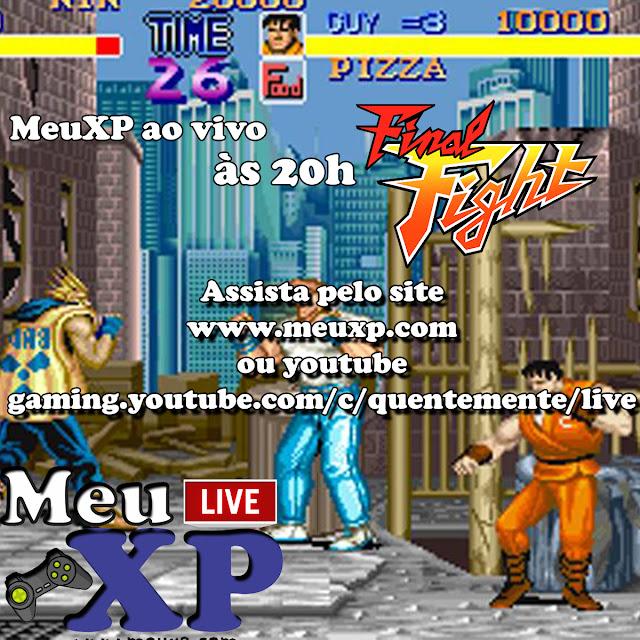 Hoje, às 20h o canal MeuXP no youtube vai transmitir uma partida completa de Final Fight ao vivo.