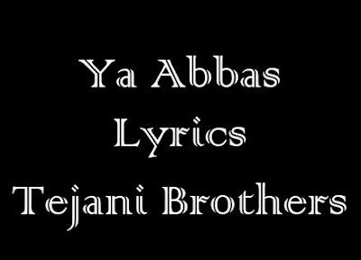 lyrics ya abbas noha tejani brothers