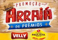 Promoção Arraiá de Prêmios Velly e PPA Produto Paulista arraiavellyeppa.com.br