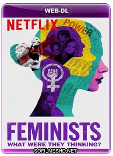 Baixar Feministas: O Que Elas Estavam Pensando? Dublado Torrent