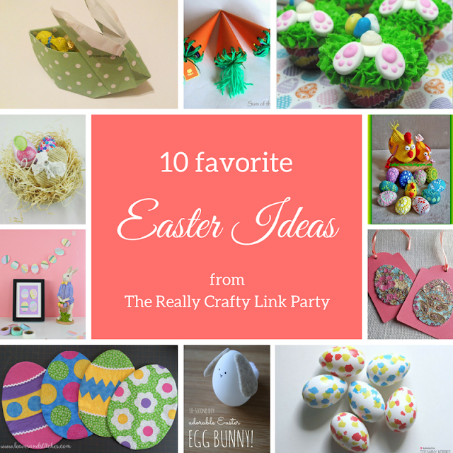 10 favorite Easter ideas from The Really Crafty Link Party