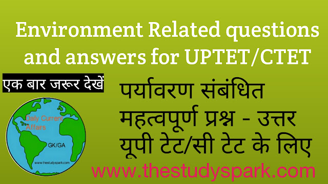 Environment related questions and answers for UPTET/CTET