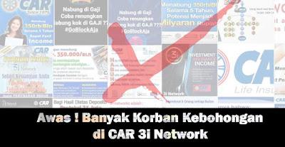 Banyak korban kebohongan CAR 3i Network