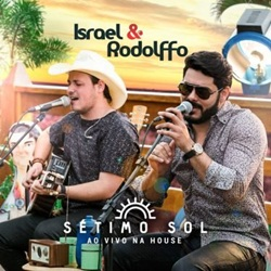 Download Israel & Rodolffo – Sétimo Sol Ao Vivo na House (2016)