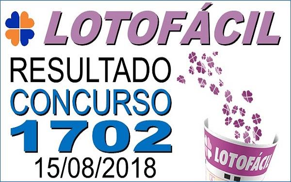 Resultado da Lotofácil concurso 1702 de 15/08/2018 (Imagem: Informe Notícias)
