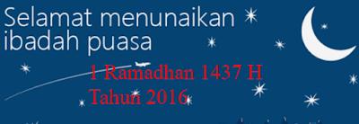 1 Ramadhan 1437 H Tahun 2016