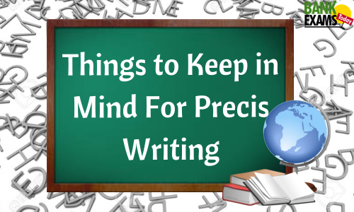 Things to Keep in Mind For Precis Writing
