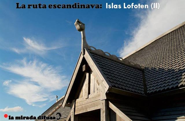 LA RUTA ESCANDINAVA: ISLAS LOFOTEN (II) - VIKINGOS Y RORBURS