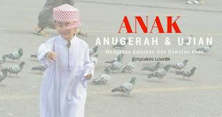 "Buku ""Anak Anugerah Dan Ujian"" oleh Emycakes Lovette"
