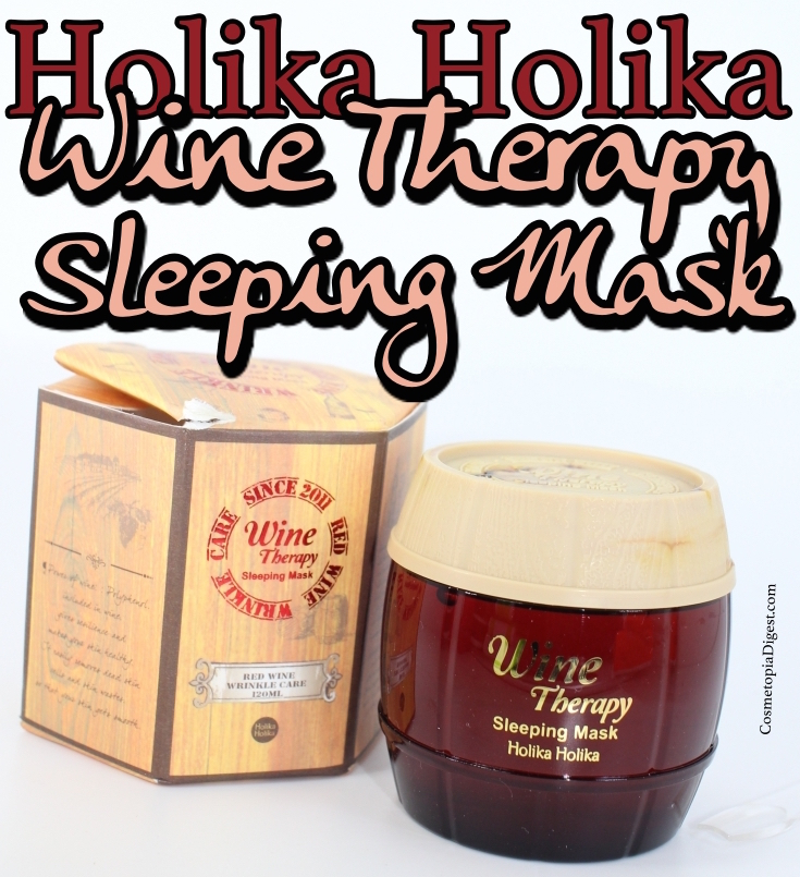 Review of Holika Holika Wine Therapy Sleeping Mask. Korean skincare containing resveratrol.