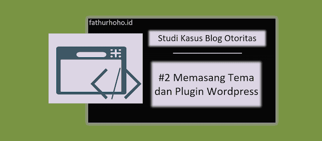 Tema Wordpress dan Plugin Wordpress