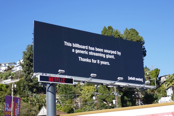 usurped generic streaming giant Thanks 8 years Adult Swim billboard